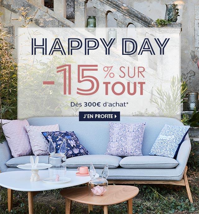 Happy Day : 15% de remise immédiate sur tout, uniquement aujourd'hui !